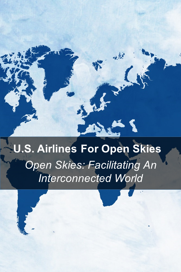 Open Skies Coalition Us Airlines For Open Skies